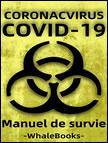 Covid 19, Manuel de survieAjouté le 30/03/2020